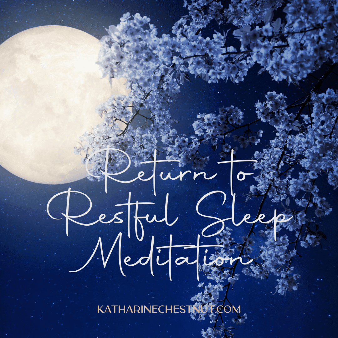 Katharine Chestnut Return to Restful Sleep Meditation