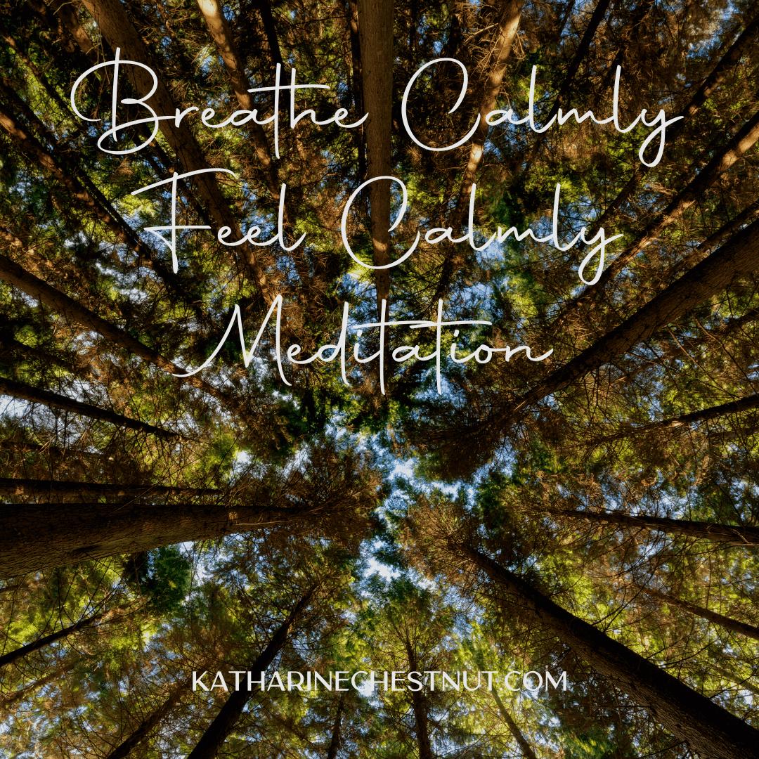 Breathe Calmly Meditation Katharine Chestnut