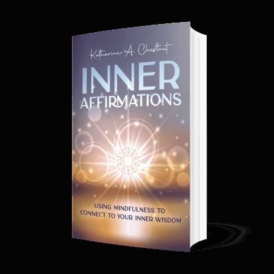 Inner Affirmations | Katharine Chestnut
