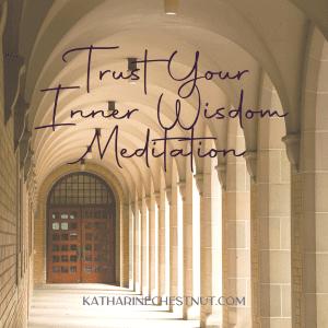 Trust Your Inner Wisdom Meditation