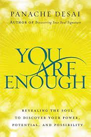 You Are Enough - Panache Desai